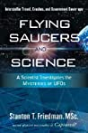 Flying Saucers & Science: A Scientist Investigates the Mysteries of UFOs