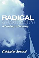 Radical Christianity: A Reading of Recovery