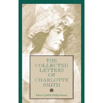 Charlotte Smith's Collected Letters: a story of wife abuse as permitted by law & custom