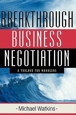Breakthrough-Business-Negotiation-A-Toolbox-for-Managers