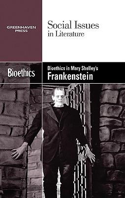 Bioethics in Mary Shelley's Frankenstein