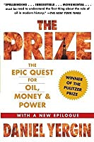 The Prize: The Epic Quest for Oil, Money  Power