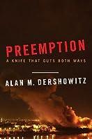 Preemption: A Knife That Cuts Both Ways