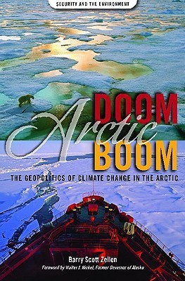 Arctic Doom, Arctic Boom The Geopolitics of Climate Change in the Arctic (Praeger Security International)