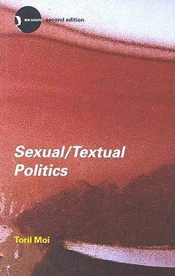 Sexual / Textual Politics: Feminist Literary Theory
