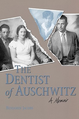 The Dentist of Auschwitz A Memoir