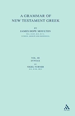 A Grammar of New Testament Greek by James Hope Moulton