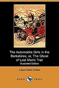 The Automobile Girls In The Berkshires; or, The Ghost of Lost Man's Trail