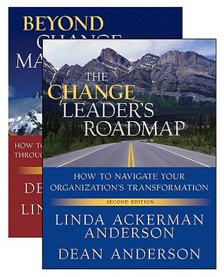 The Change Leader's Roadmap and Beyond Change Management, Two Book Set
