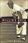 Willie's Boys: The 1948 Birmingham Black Barons, The Last Negro League World Series, and the Making of a Baseball Legend