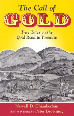 The Call of Gold: True Tales on the Gold Road to Yosemite