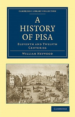 A History of Pisa: Eleventh and Twelfth Centuries