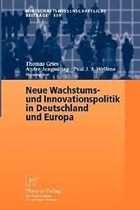 Neue Wachstums- und Innovationspolitik in Deutschland und Europa