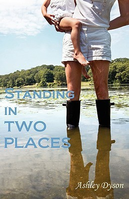 Standing in Two Places by Ashley Dyson