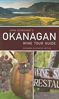 John Schreiner's Okanagan Wine Tour Guide