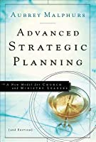 Advanced Strategic Planning A New Model For Church And border=