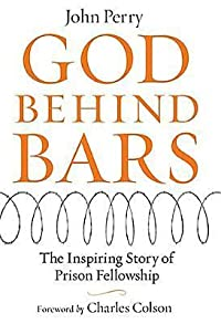 God Behind Bars: The Amazing Story of Prison Fellowship