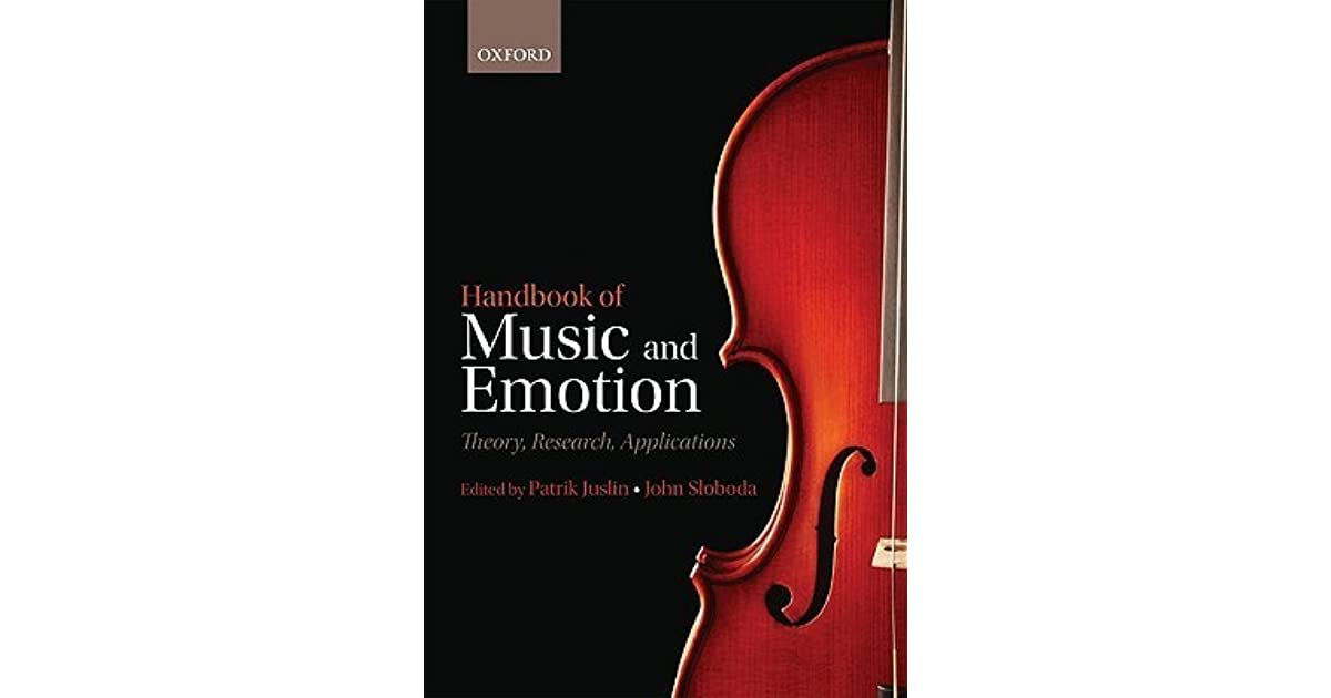 Handbook of Music and Emotion: Theory, Research, Application by