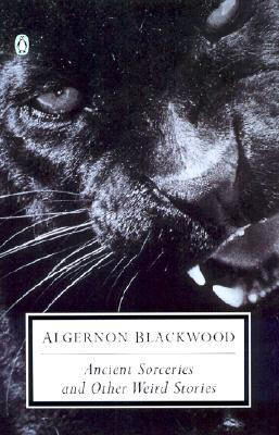Ebook Ancient Sorceries And Other Weird Stories By Algernon Blackwood