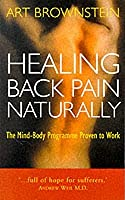 Healing Back Pain Naturally: The Mind-Body Programme Proven to Work