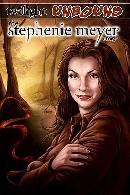 Twilight Unbound: The Stephenie Meyer Story Graphic Novel