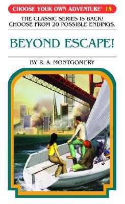 Beyond Escape! (Choose Your Own Adventure, #61)