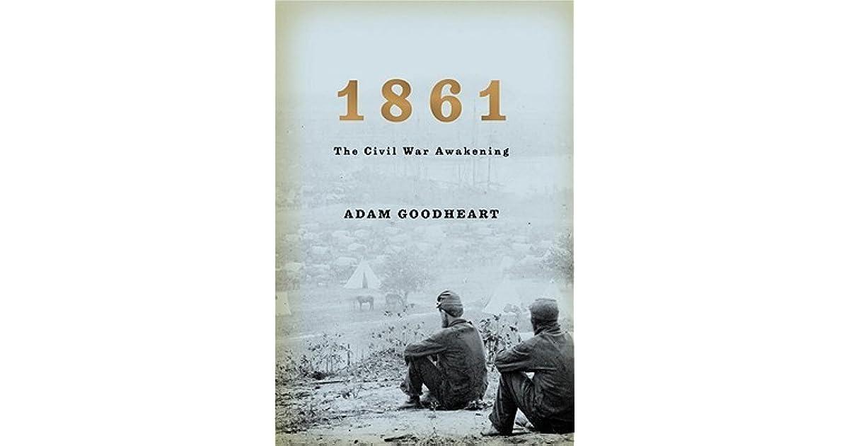 1861 the civil war awakening by adam goodheart fandeluxe Gallery