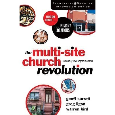The Multi Site Church Revolution Being One Church In Many Locations
