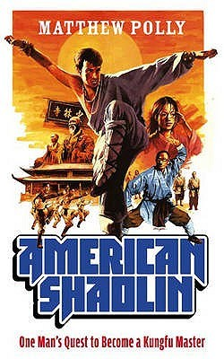 American Shaolin: Flying Kicks, Buddhist Monks, and the