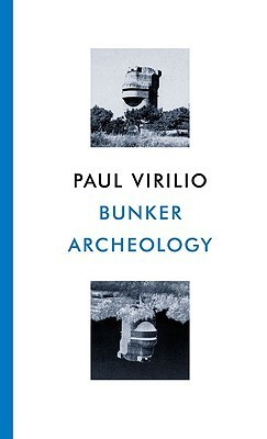 Paul Virilio - Bunker Archaeology