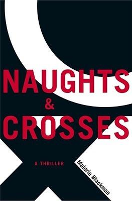 Naughts & Crosses (Noughts & Crosses, #1)