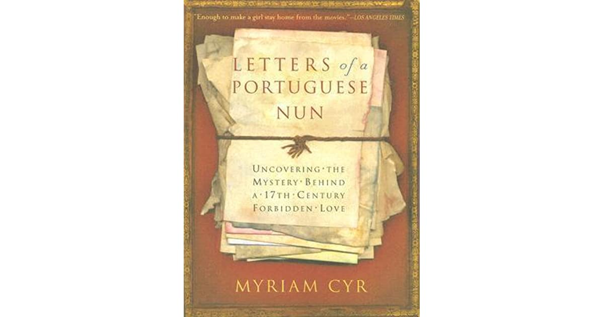 Letters Of A Portuguese Nun Uncovering The Mystery Behind A 17th