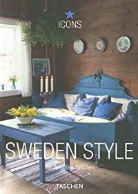 Sweden Style: Exteriors, Interiors, Details