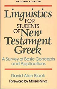 Linguistics for Students of New Testament Greek: A Survey of Basic Concepts and Applications