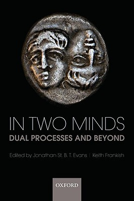 In Two Minds Dual Processes and Beyond 1st Edition Oxford {PRG}