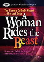 A Woman Rides the Beast (DVD): The Roman Catholic Church and the Last Days