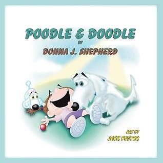 Poodle & Doodle by Donna J. Shepherd