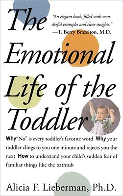 Cover for The Emotional Life of the Toddler, by Alicia F. Lieberman