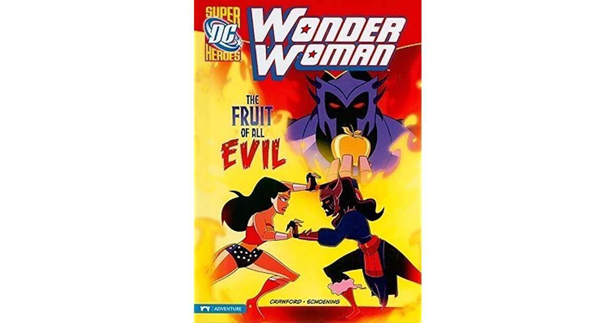 The Wonder Woman: The Fruit of All Evil by Philip Crawford