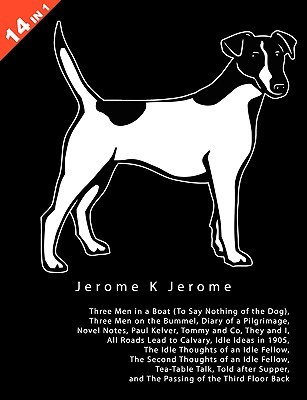 14 Books in 1: Jerome K. Jerome's Three Men in a Boat, Three Men on the Bummel, Diary of a Pilgrimage, Novel Notes, Paul Kelver, Tommy and Co., They and I, All Roads Lead to Calvary, Idle Ideas in 1905, Idle Thoughts of an Idle Fellow, Second Thoughts of