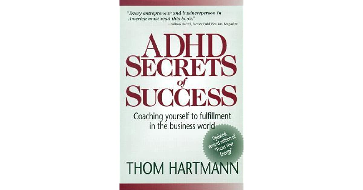 Adhd secrets of success coaching yourself to fulfillment in the adhd secrets of success coaching yourself to fulfillment in the business world by thom hartmann fandeluxe Images