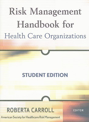 Risk Management Handbook for Health Care Organizations (3rd edition)
