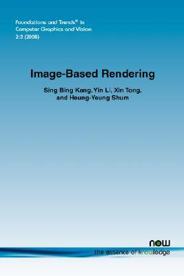 Image Based Rendering (Foundations And Trends(R) In Computer Graphics And Vision(R))