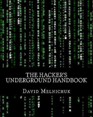 The Hacker's Underground Handbook: Learn How to Hack and What It Takes to Crack Even the Most Secure Systems!