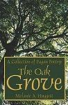 The Oak Grove by Melanie A. Huggett