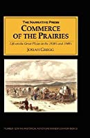 Commerce of the Prairies: Life on the Great Plains in the 1830's and 1840's