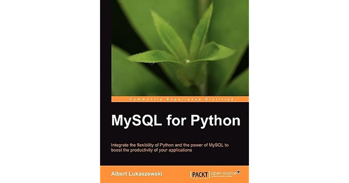 MySQL for Python: Database Access Made Easy by Albert Lukaszewski
