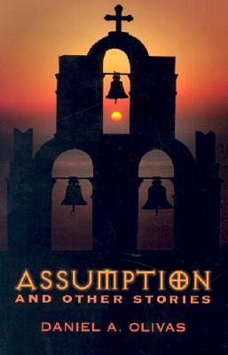 Assumption And Other Stories by Daniel A. Olivas