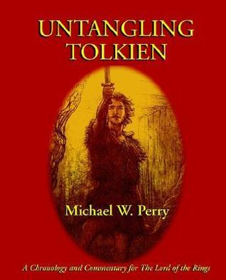 Untangling Tolkien: A Chronological Reference to the Lord of the Rings