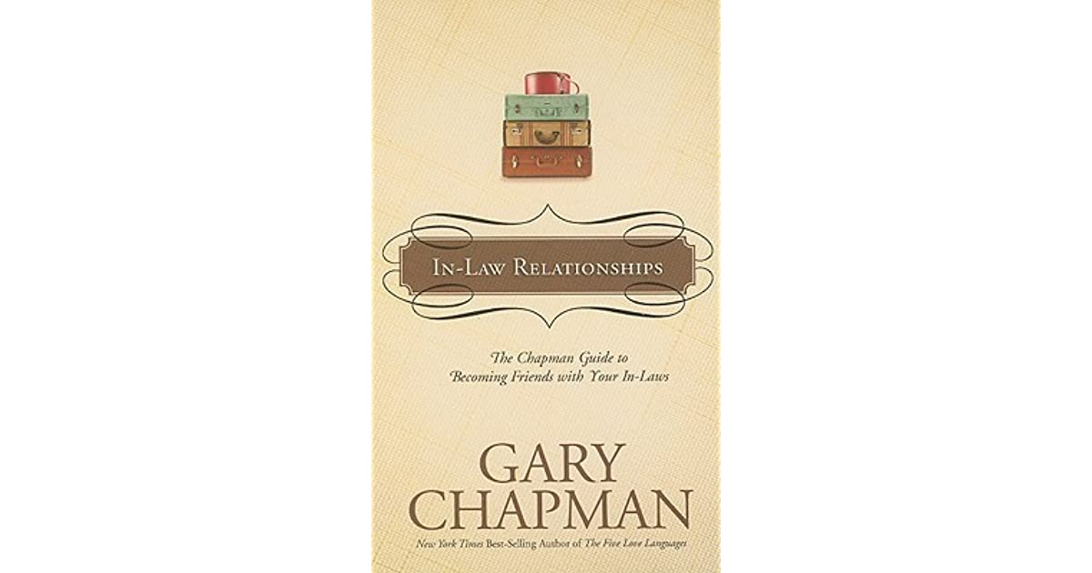 in law relationships the chapman guide to becoming friends with your in laws